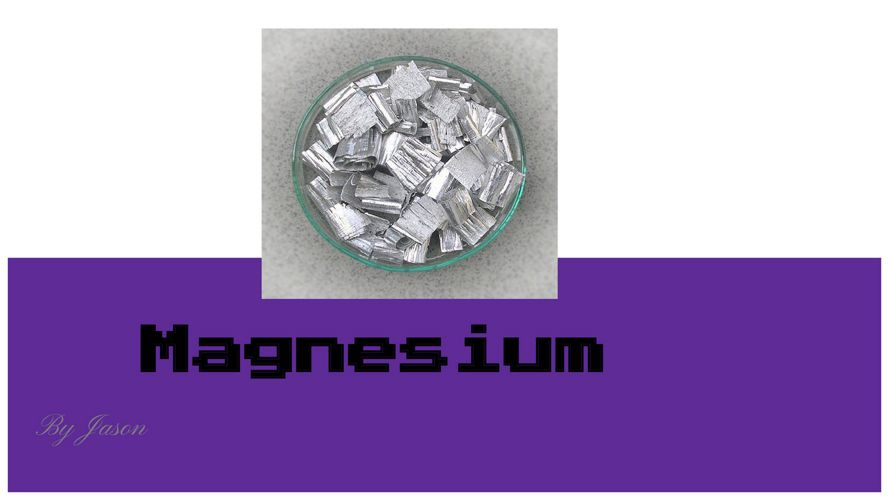 Magnesium by Jason