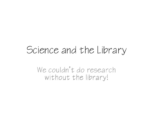 Science and the Library