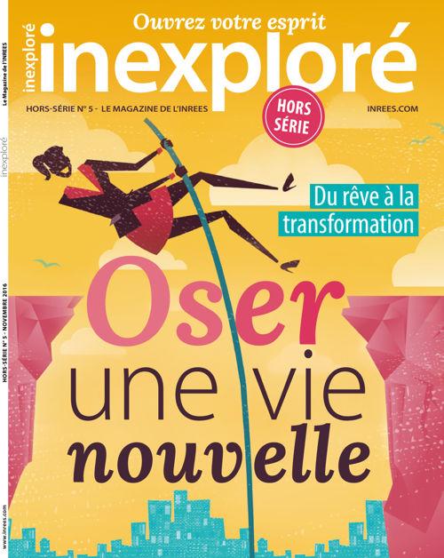 """Inexploré Hors-Série n°5 : """"Oser une vie nouvelle"""""""