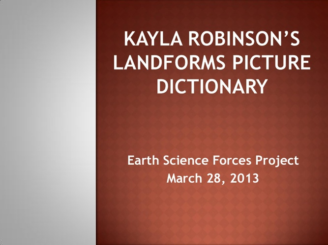 Kayla Robinson's Landforms Picture Dictionary