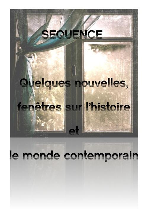 Séquence 1 : Quelques nouvelles, fenêtres sur l'histoire...