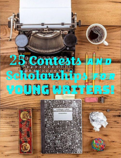 25 Contests and Scholarships for Young Writers