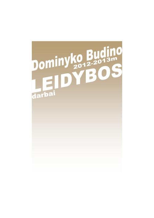 Dominyko Budino 2012-2013 m. leidybos darbai