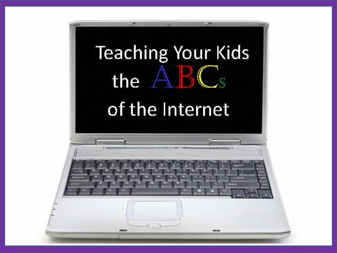 Teaching Your Kids the ABCs of the Internet