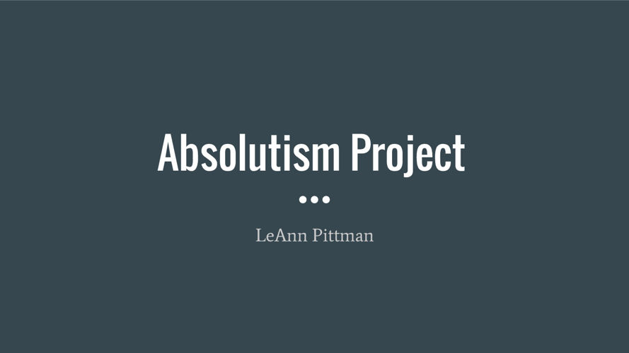 Absolutism Project