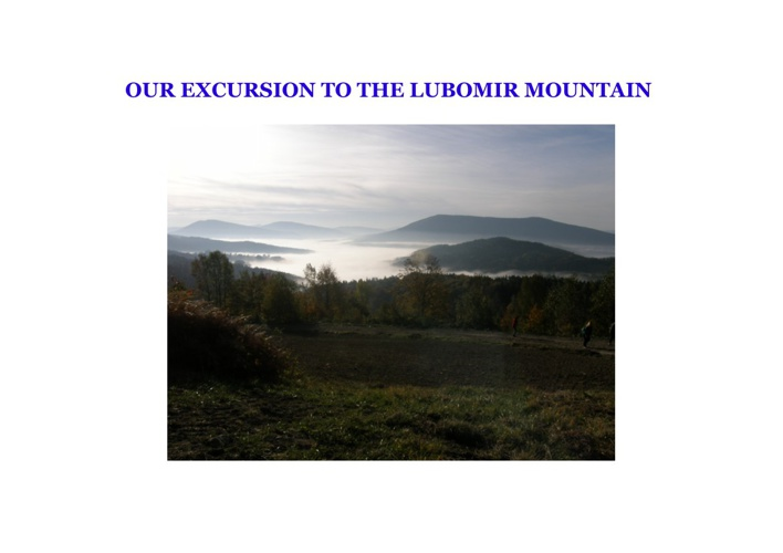 Excursion to Lubomir Mountain and Astrological Obserwatory
