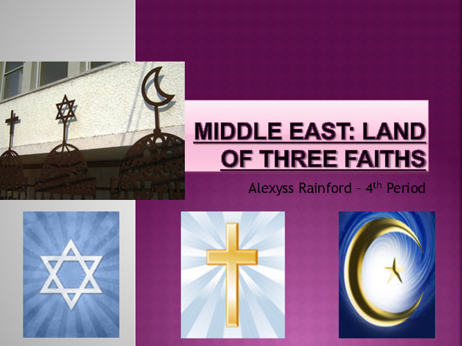 Middle East Religions Compare/Contrast- Alexyss Rainford