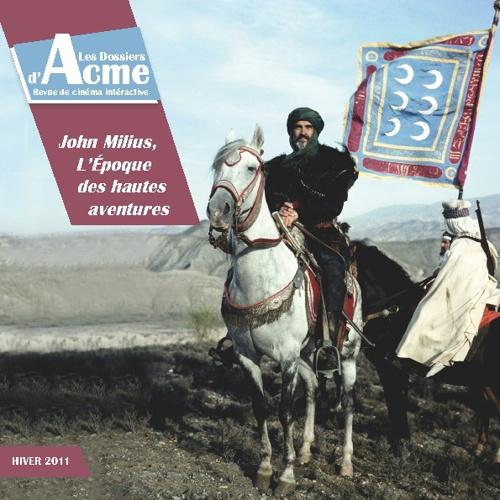 Revue Acme : John Milius, L'époque des hautes aventures