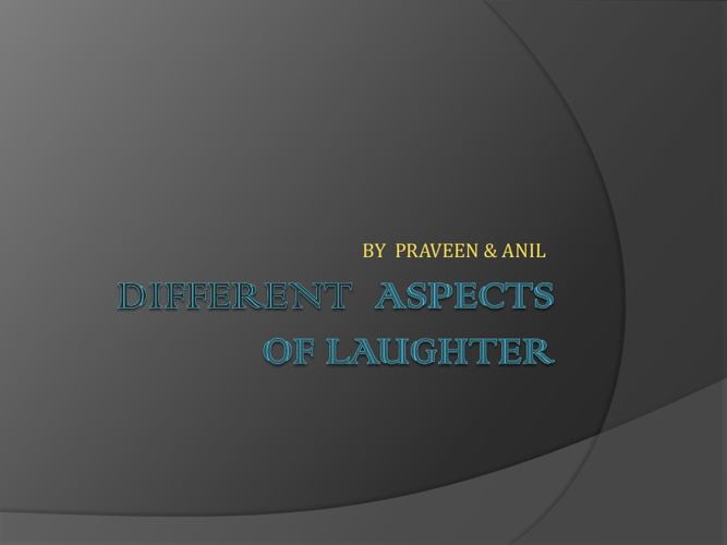 "LAUGHTER BY PRAVEEN""& ANIL"