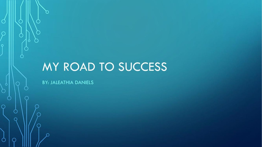 My road to success