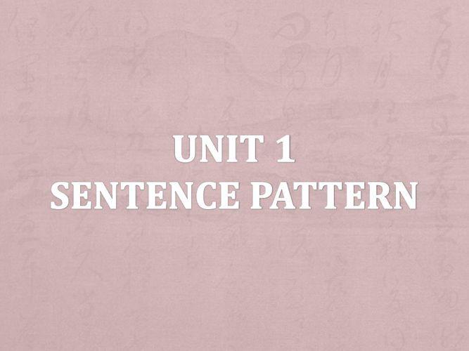 Unit 1 Sentence Pattern2