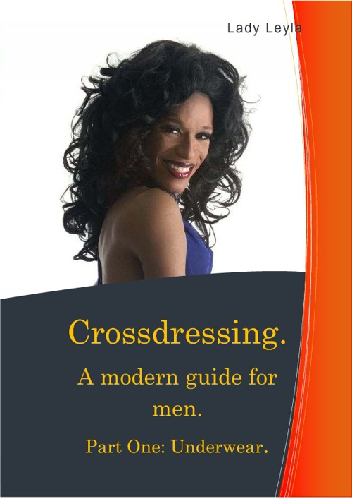 Crossdressing. A modern guide for men. PT 1