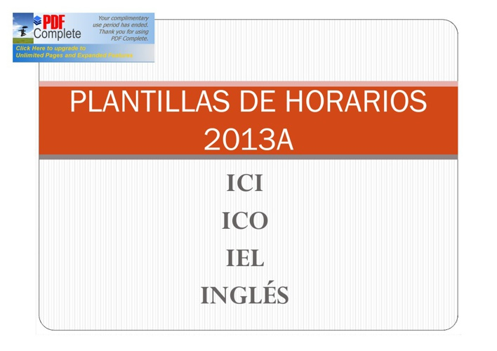 PLANTILLAS HORARIOS (ICI, ICO, IEL, INGLÉS) 2013A