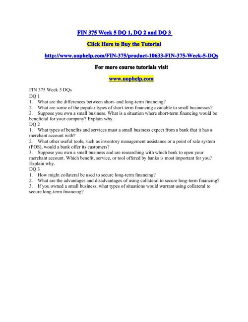 fin 375 week 2 dqs View homework help - fin-375-week-3-dqs from random 100 at university of phoenix week 3 dqs dq 1 1 what types of financial partnerships are available for small.