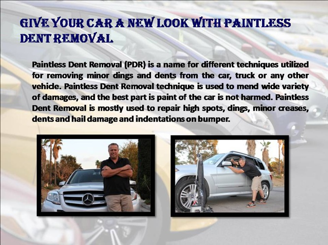 Give your car a new look with Paintless Dent Removal