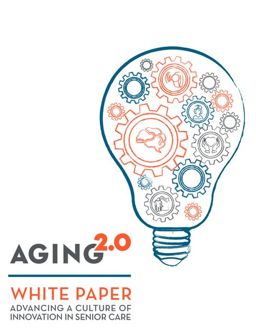 Aging2.0 | Advancing a Culture of Innovation White Paper