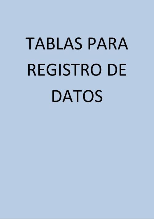 TABLAS PARA REGISTRO DE DATOS - para combinar