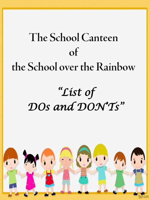 Our School Canteen: List of DOs and DON'Ts