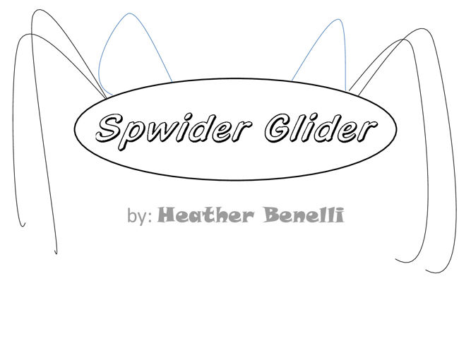 Spwider Glider!