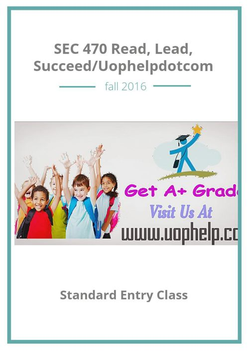 SEC 470 Read, Lead, Succeed/Uophelpdotcom