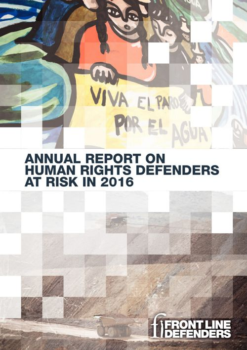 Front Line Defenders Annual Report 2016 (English)