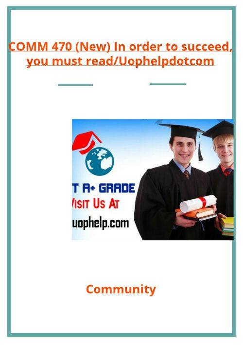 COMM 470 (New) In order to succeed, you must read/Uophelpdot