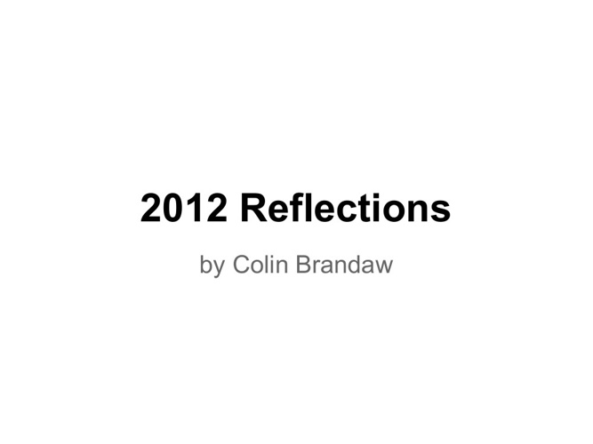 Colin's 2012 Reflections