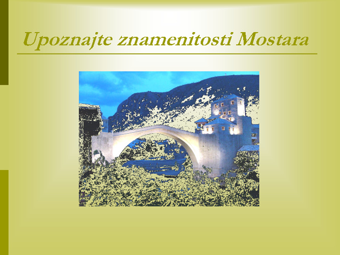 Upoznajte znamenitosti Mostara