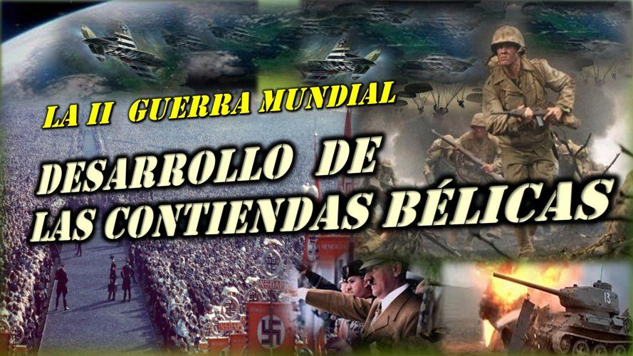 DESARROLLO DE LAS CONTIENDAS BÉLICAS