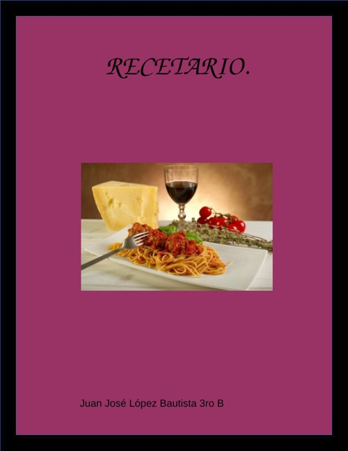 recetario 2 J.J. López Bautista 3ro B