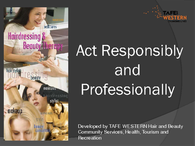 Act responsibly and professionally
