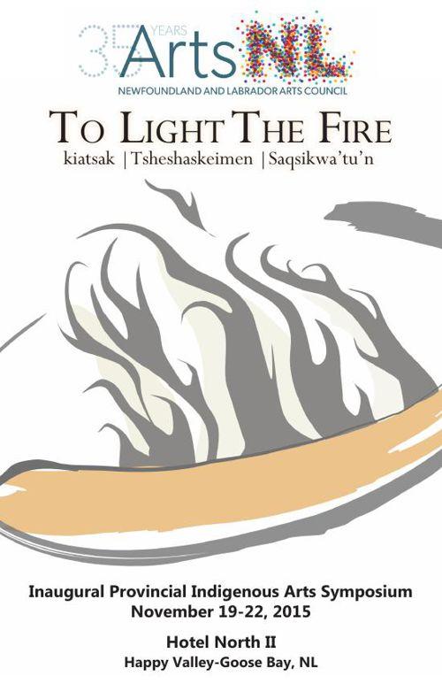 To Light Fire NL Indigenous Arts Symposium Program