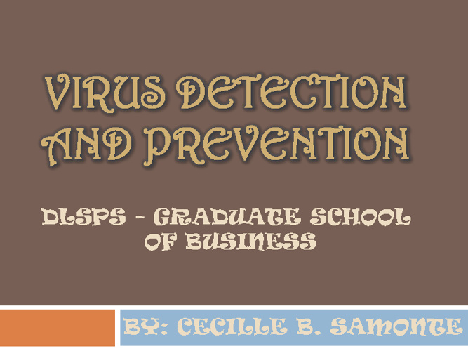VIRUS DETECTION AND PREVENTION