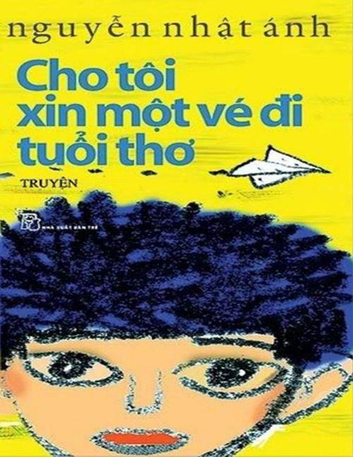 Cho toi xin mot ve di tuoi tho - Nguyen Nhat Anh