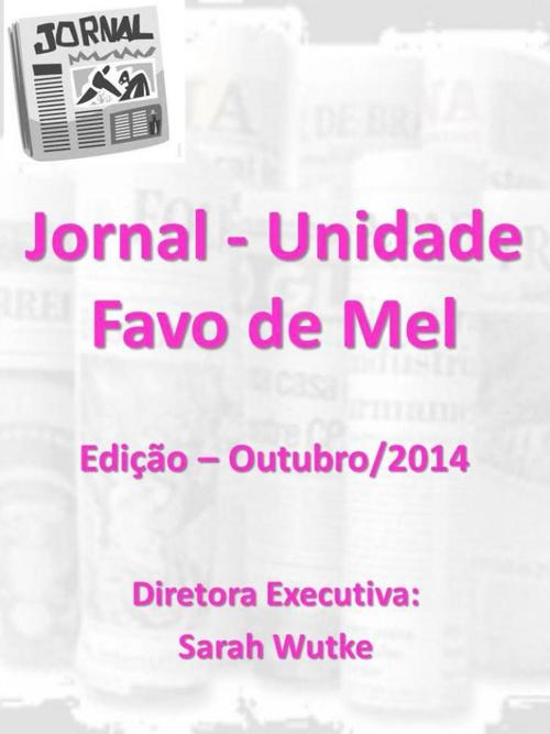 Jornal da Unidade Favo de Mel - Edição/Out.2014