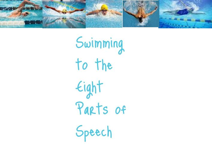 Comparing Swimming to the Eight Parts of Speech :)