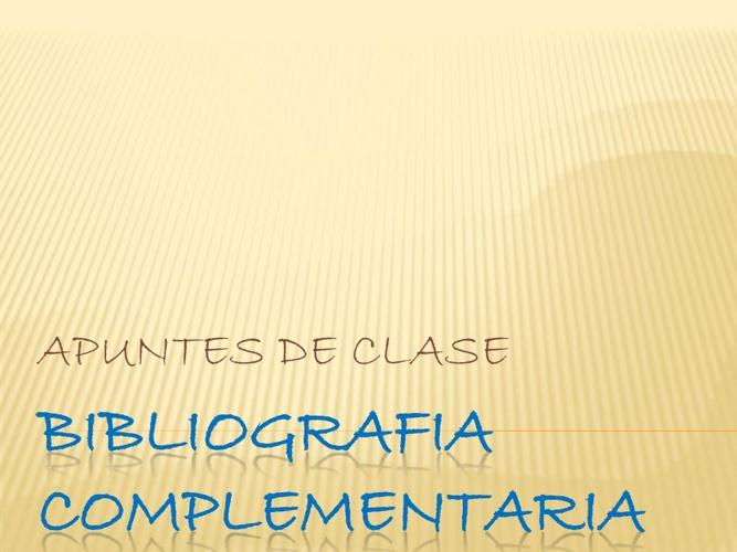 APUNTES DE CLASE: BIBLIOGRAFIA COMPLEMENTARIA