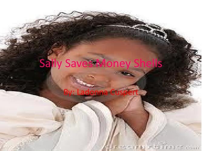 Sally Saves Money Shells