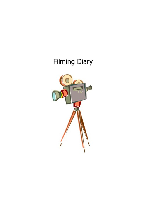 Filming Diary