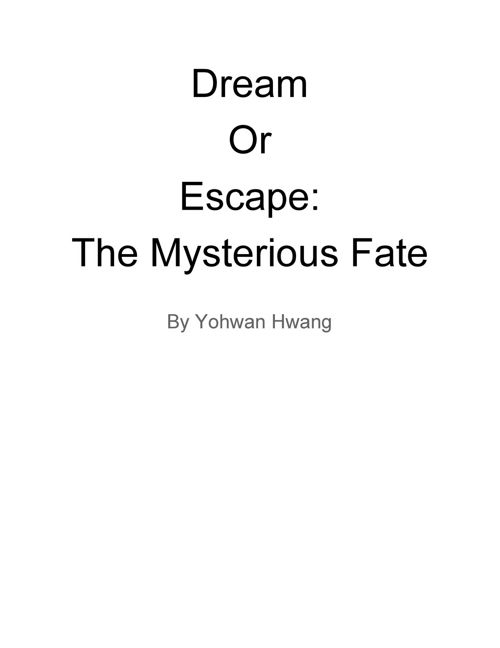 Dream or Escape: The Mysterious Fate