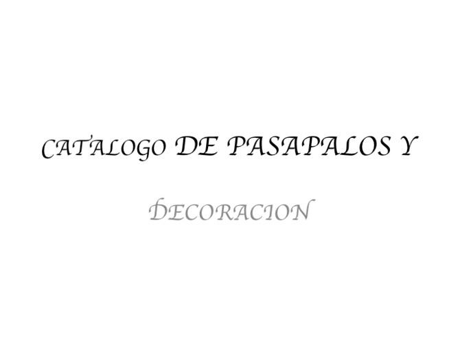 CATALOGO DE PASA PALOS Y DECORACION