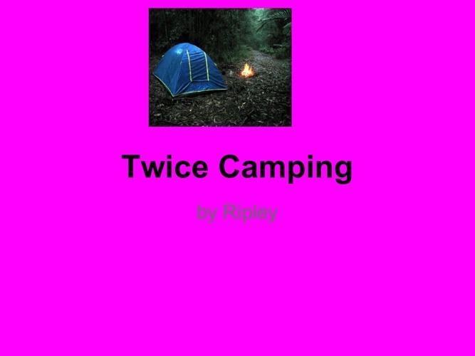 Twice Camping