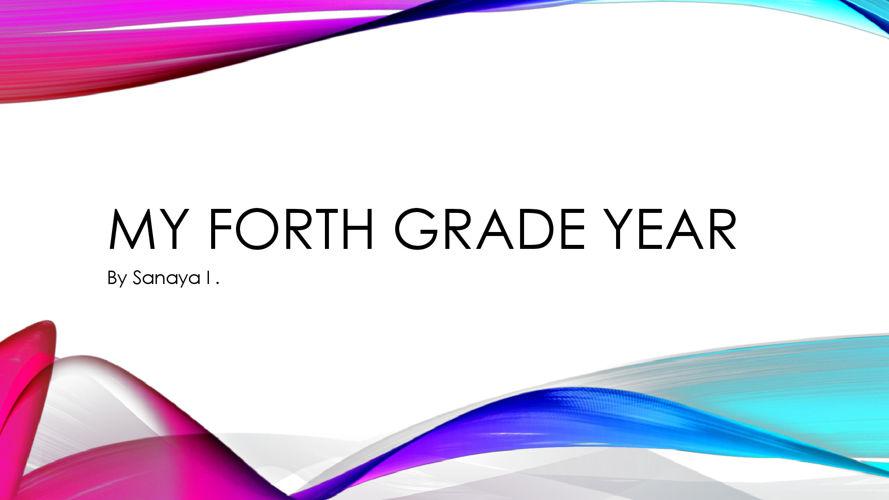My Fourth Grade Year Sanaya