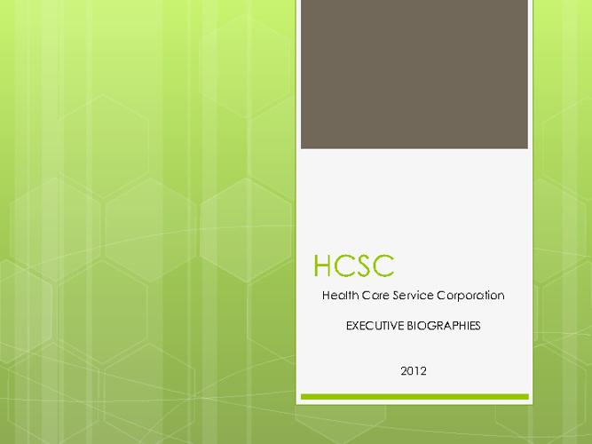 (Sample) HCSC EXECUTIVE BIOGRAPHIES 2012