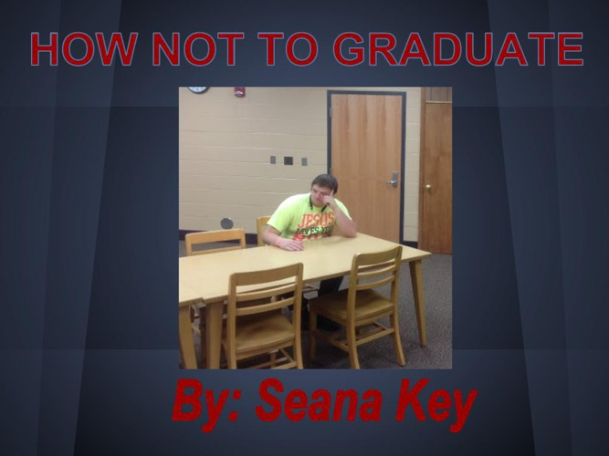 How Not To Graduate