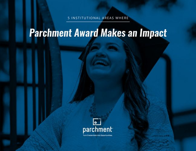 5 Institutional Areas Where Parchment Award Makes An Impact
