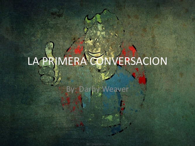 Darby Weaver - My First Conversation in Spanish