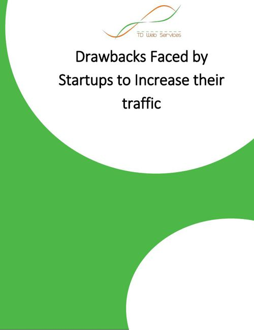 Drawbacks Faced by Startups to Increase their traffic