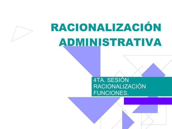 60591916-SESION-4-RACIONALIZACION-ADMINISTRATIVA