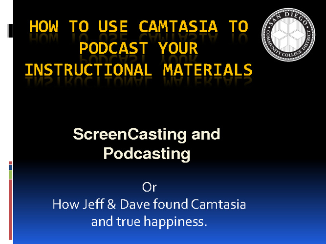 Accessible Podcasting With Camtasia